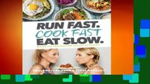 Complete acces  Run Fast. Cook Fast. Eat Slow.: Quick-Fix Recipes for Hangry Athletes by Shalane