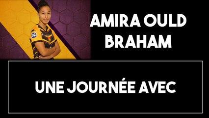 Épisode 3 : Une journée avec Amira Ould Braham