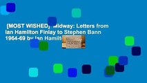[MOST WISHED]  Midway: Letters from Ian Hamilton Finlay to Stephen Bann 1964-69 by Ian Hamilton