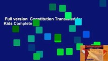 Full version  Constitution Translated for Kids Complete