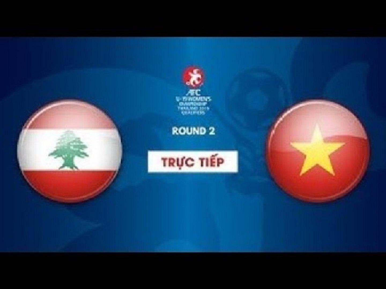 TRỰC TIẾP   U19 IRAN - U19 LI - BĂNG   Vòng loại 2 giải bóng đá U19 nữ châu Á 2019   VFF Channel
