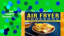 Air Fryer Cookbook: Air Fryer Cookbook for Beginners: Quick and Easy Air Fryer Recipes That