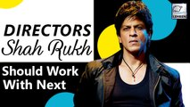 5 Directors Shah Rukh Should Work With To Revive His Career