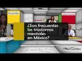 ¿Son frecuentes los trastornos mentales en México?