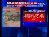 Photos of only President, Prime Minister and CJI can appear in government ads, says Supreme Court