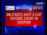 Jammu and Kashmir: Militants fired at policeman in Shopian Court Kashmir