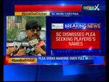 IPL spot-fixing case: SC dismisses CAB's plea demanding disclosure of players' names