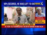 Dengue: Patient's father harassed despite being an AIIMS staffer