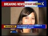 Sheena Bora Murder Case: 4 of 6 witnesses identify accused in Sheena murder mystery