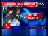 SC dismisses Saniv Bhatt's plea