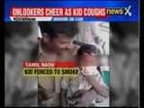 3-year-old forced to smoke beedi in Tamil Nadu