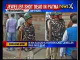 Extortion racket spikes in Bihar: Assailants opened fire at jeweller after not recieving any jewels