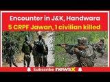 Encounter in Jammu & Kashmir, Handwara: 5 CRPF Jawan martyred, 1 civilian killed