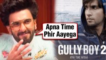 Gully Boy 2 ANNOUNCED | Ranveer Singh CONFIRMS The News