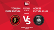 Finale D1 Futsal I Toulon Elite Futsal / Access Futsal Club - Samedi 25 mai à 20h30