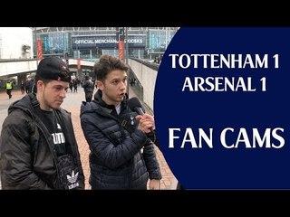 Tottenham 1 Arsenal 1 | Fan Cams