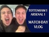 Tottenham 1 Arsenal 1 | Match-day Vlog