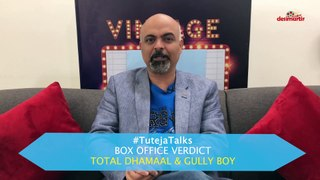 Box Office Verdict | Total Dhamaal | Gully Boy | #TutejaTalks