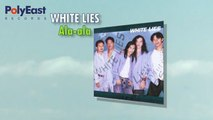 White Lies - Alaala - (Official Lyric Video)