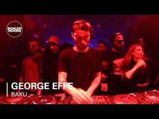 George Effe | Boiler Room x iN Baku