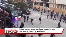 İsraf had safhada! İşte Erdoğan'ın onlarca araçlık konvoyu