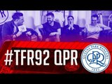 'Atmosphere... What atmosphere?' | QPR | #TFR92 SE2 EP1