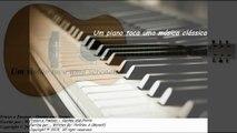 O piano toca uma música clássica, o meu coração bate por você apaixonado [Poesia] [Frases e Poemas]