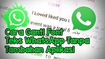 Cara Mudah Mengganti Font pada Teks WhatsApp Tanpa Aplikasi Tambahan, Biar Menarik dan Beda