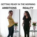 Getting Ready In The Morning: Ambitions vs. Reality