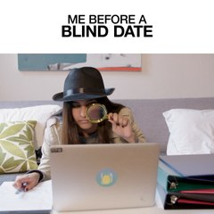 Me Before A Blind Date