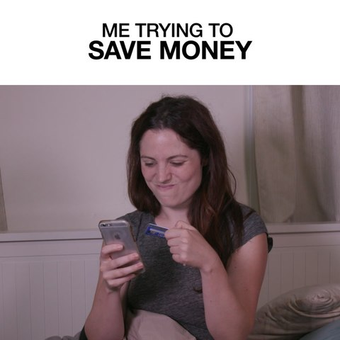 Me Trying To Save Money