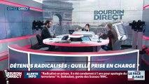 Brunet & Bouchet-Petersen : Quelle prise en charge pour les détenus radicalisés ? - 06/03