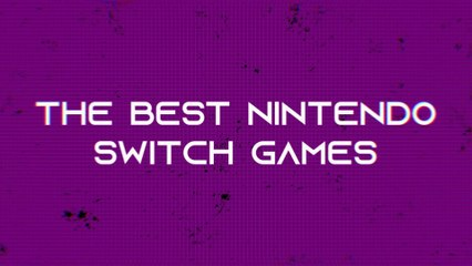 The best Switch video games