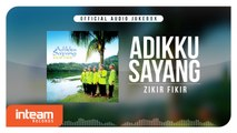 Adikku Sayang - Zikir Fikir (Official Audio Jukebox)