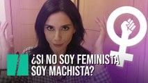 """""""¿Me estás diciendo que si no soy feminista soy machista?"""", por Marta Flich"""