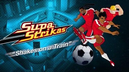 Supa Strikas - S03e38 - Shakes dans un train