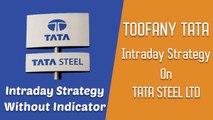 [Bengali] TOOFANY TATA: Intraday Strategy on TATA STEEL - in Bangla - TATA STEEL Intraday Strategy