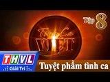 THVL | Tình ca Việt 2016 -Tập 8: Tuyệt phẩm tình ca Việt - Phi Nhung, Quang Linh, Phương Mỹ Chi...