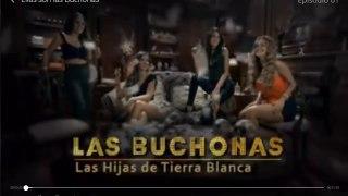 Las Buchonas Capitulo 1 en HD Las Buchonas de Tierra Blanca