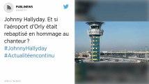 Johnny Hallyday. Et si l'aéroport d'Orly était rebaptisé en hommage au chanteur?