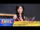 THVL l Vẻ đẹp cuộc sống: Khách mời ca sĩ Thùy Trang
