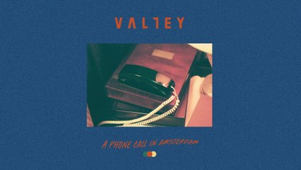 Valley - A Phone Call In Amsterdam