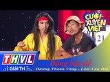 THVL | Cười xuyên Việt 2015 - Tập 4 - Vòng chung kết 2: Động bàn đề - Dương Thanh Vàng, Lâm Văn Đời