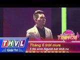 THVL | Người hát tình ca - Tập 1 | Vòng thử thách 7: Tháng 6 trời mưa - 5 thí sinh Người hát tình ca