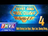 THVL l Tuyệt đỉnh giác quan 2015 - Tập 4: Ninh Dương Lan Ngọc, Ngọc Lan, Quang Đăng, Hà Hiền...