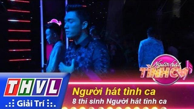 THVL | Người hát tình ca - Tập 1: Người hát tình ca & Phần giới thiệu của 8 thí sinh