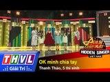 THVL   Ca sĩ giấu mặt 2015 - Tập 15: Ca sĩ Thanh Thảo   OK mình chia tay  - Thanh Thảo, 5 thí sinh