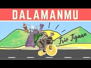 TRIO TIGAAN - DALAMANMU (OFFICIAL VIDEO LIRIK)