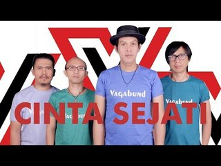 VAGABUND - CINTA SEJATI (OFFICIAL VIDEO MUSIK)