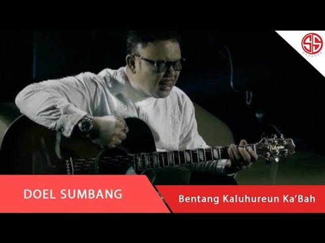 DOEL SUMBANG - BENTANG KALUHUREUN KA'BAH (OFFICIAL VIDEO MUSIK)